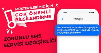 ÖNEMLİ BİLGİLENDİRME: ZORUNLU SMS SERVİSİ DEĞİŞİKLİĞİ