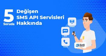 5 Soruda Değişen SMS API Servisleri Hakkında