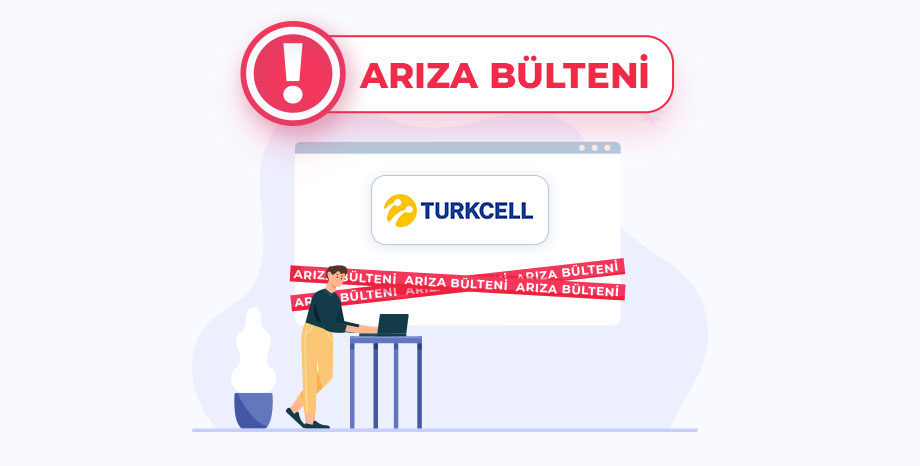 Turkcell Arıza Bülteni