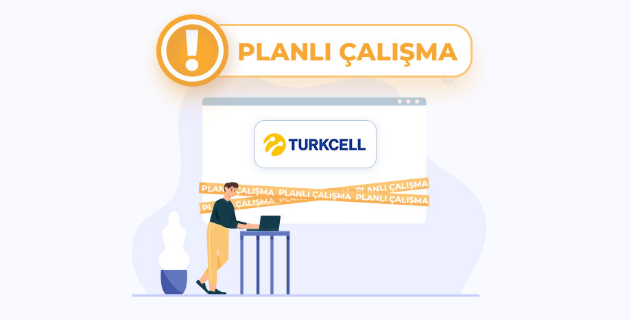 Turkcell Planlı Çalışma
