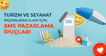 Turizm ve Seyahat Pazarlamacıları İçin; Toplu SMS Pazarlama İpuçları